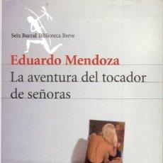 Libros de segunda mano: EDUARDO MENDOZA. LA AVENTURA DEL TOCADOR DE SEÑORAS. BARCELONA, 2001. Lote 15896488