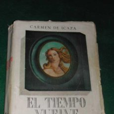 Libros de segunda mano: EL TIEMPO VUELVE, DE CARMEN DE ICAZA 1945. Lote 4660708