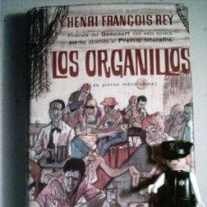 Libros de segunda mano: LOS ORGANILLOS (LES PIANOS MÉCANIQUES). HENRI FRANÇOIS REY. 1967 . Lote 4703759