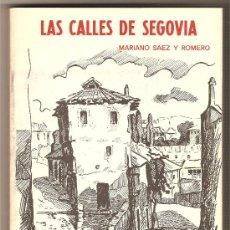 Libros de segunda mano: LAS CALLES DE SEGOVIA .-MARIANO SAEZ Y ROMERO. Lote 21869136
