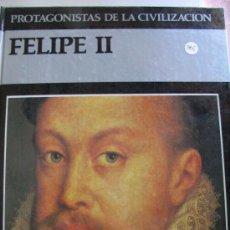 Libros de segunda mano: FELIPE IIPROTAGONISTAS DE LA CIVILIZACIÓN. Lote 16103595