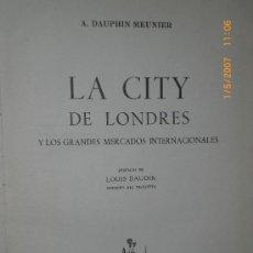 Libros de segunda mano: LA CITY DE LONDRES Y LOS GRANDES MERCADOS INTERNACIONALES.. Lote 26911933