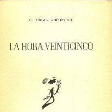 Libros de segunda mano: C. VIRGIL GHEORGHIU. LA HORA VEINTICINCO. BARCELONA, 1950. Lote 15896487