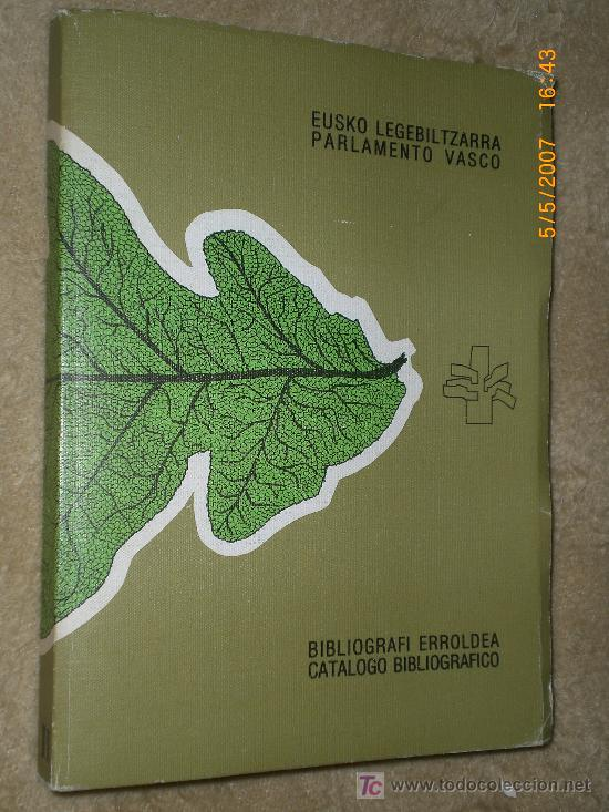 CATALOGO DE LIBROS: FUERO VASCO. FORUEI BURUZKO LIBURUEN ERROLDEA. (Libros de Segunda Mano - Bellas artes, ocio y coleccionismo - Otros)