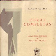 Libros de segunda mano: LOS CUENTOS FAMOSOS DE PEPE MONAGAS (1ª PARTE) AÑO 1976.PANCHO GUERRA. Lote 26972759