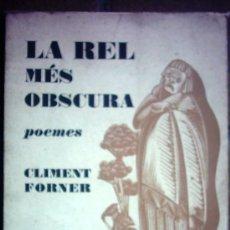 Libros de segunda mano: LA REL MÉS OBSCURA - POEMES. Lote 23527768