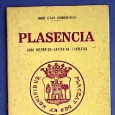 Libros de segunda mano: PLASENCIA. CÁCERES. GUÍA HISTÓRICO ARTÍSTICA TURÍSTICA. EDIT. SÁNCHEZ RODRIGO. PLASENCIA, 1949. Lote 27282790