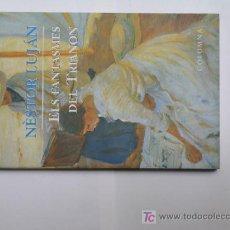 Libros de segunda mano: ELS FANTASMES DEL TRIANON DE NESTOR LUJAN. Lote 5019564