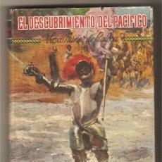 Libros de segunda mano: VASCO NÚÑEZ DE BALBOA O EL DESCUBRIMIENTO DEL PACÍFICO .-JOSÉ ESCOFET. Lote 9219749