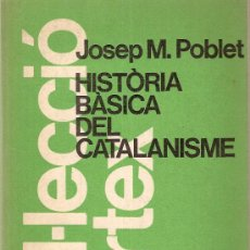 Libros de segunda mano: HISTORIA BASICA DEL CATALANISME / JOSEP Mª POBLET. BARCELONA : PORTIC, 1975. 21 X 14 C. 465 P.. Lote 32921836