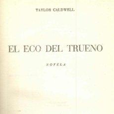 Libros de segunda mano: EL ECO DEL TRUENO. TAYLOR CALDWELL, 1960. Lote 17272075