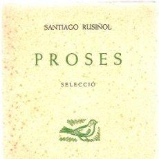 Libros de segunda mano: PROSES. SELECCIO / SANTIAGO RUSIÑOL. BARCELONA, 1955. 19 X 14 CM. 48 P.. Lote 5075537