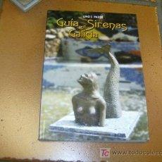 Libros de segunda mano: LINO PAZOS - GUIA DE SIRENAS DE GALICIA - PONTEVEDRA 2003 EDI DAMARE. Lote 244653295