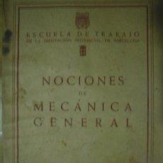 Libros de segunda mano: NOCIONES DE MECANICA GENERAL. ESCUELA DE TRABAJO. 1954. Lote 5121060