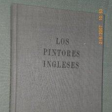 Libros de segunda mano: LOS PINTORES INGLESES.. Lote 27603857