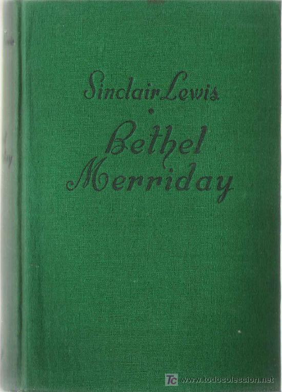 BETHEL MERRIDAY / SINCLAIR LEWIS - 1ª ED. 1946 (Libros de Segunda Mano (posteriores a 1936) - Literatura - Otros)