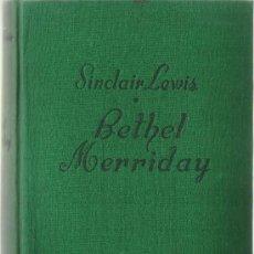 Libros de segunda mano: BETHEL MERRIDAY / SINCLAIR LEWIS - 1ª ED. 1946. Lote 25013962