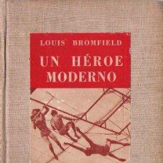 Libros de segunda mano: UN HÉROE MODERNO / LOUIS BROMFIELD . Lote 20975469