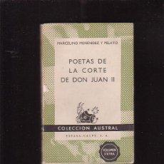Libros de segunda mano: POETAS DE LA CORTE DE DON JUAN II / POR : MARCELINO MENENDEZ Y PELAYO COLECCION AUSTRAL 1ª EDICION. Lote 5136419
