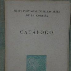 Libros de segunda mano: MUSEO PROVINCIAL DE BELLAS ARTES DE LA CORUÑA. CATÁLOGO.. Lote 20524099