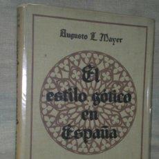Libros de segunda mano: EL ESTILO GÓTICO EN ESPAÑA. Lote 21864891