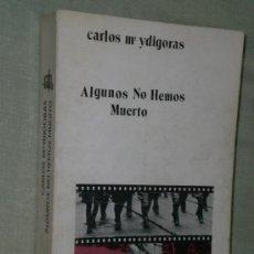 Libros de segunda mano: ALGUNOS NO HEMOS MUERTO, POR CARLOS MARÍA YDIGORAS.(NOVELA SOBRE LA DIVISIÓN AZUL).. Lote 42533239