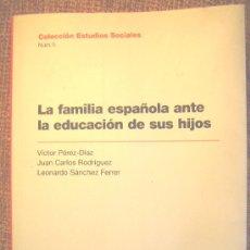 Libros de segunda mano: LA FAMILIA ESPAÑOLA ANTE LA EDUCACION DE SUS HIJOS, V.PÉREZ-DÍAZ. ESTUDIOS SOCIALES LA CAIXA. 2001. Lote 26771905