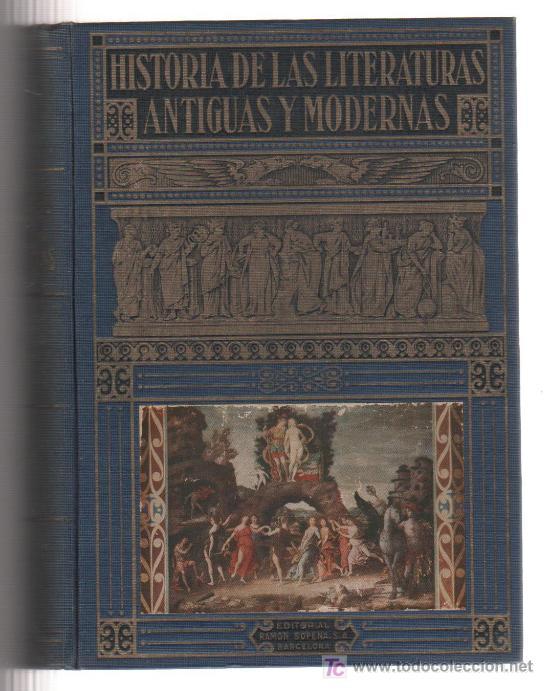 LIBRO HISTORIA DE LAS LITERATURAS ANTIGUAS Y MODERNAS EDITORIAL RAMON SOPENA DE BARCELONA (Libros de Segunda Mano - Historia - Otros)