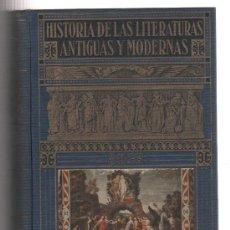 Libros de segunda mano: LIBRO HISTORIA DE LAS LITERATURAS ANTIGUAS Y MODERNAS EDITORIAL RAMON SOPENA DE BARCELONA. Lote 23696876