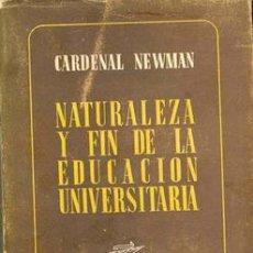 Libros de segunda mano: NATURALEZA Y FIN DE LA EDUCACION UNIVERSITARIA. Lote 27023337