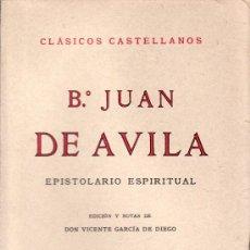 Libros de segunda mano: B.º JUAN DE AVILA .EPISTOLARIO ESPIRITUAL. ESPASA-CALPE MADRID 1940. Lote 24621088
