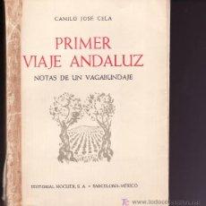 Libros de segunda mano: CAMILO JOSE CELA- PRIMER VIAJE ANDALUZ . NOTAS DE UN VAGABUNDAJE.1ª EDICION DE 1959. Lote 25263643