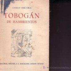 Libros de segunda mano: CAMILO JOSE CELA- TOBOGAN DE HAMBRIENTOS.PRIMERA EDICION ABRIL 1962. Lote 27010689