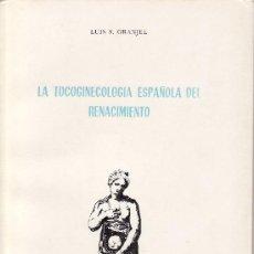 Libros de segunda mano: LA TOCOGINECOLOGIA ESPAÑOLA DEL RENACIMIENTO DE LUIS S GRANJEL-UNIVERSIDAD DE SALAMANCA. Lote 24407040