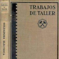 Libros de segunda mano: SOLDADURA ELECTRICA. Lote 26164929