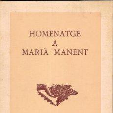 Libros de segunda mano: HOMENATGE A MARIA MANENT. BARCELONA, 1979. 24 X17 CM.85 PAG.. Lote 26207870