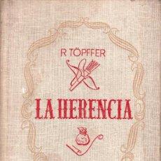 Libros de segunda mano: LA HERENCIA DE R.TOPFFER-EDITORIAL APOLO 1943. Lote 27124038