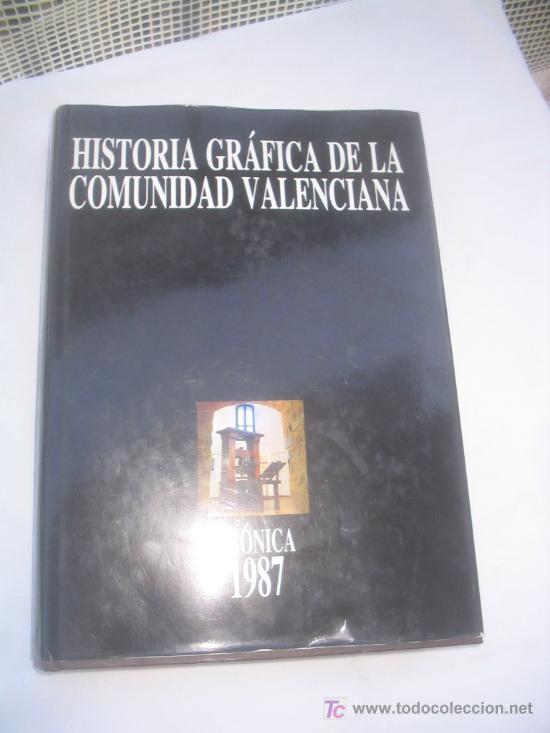 HISTORIA GRAFICA DE LA COMUNIDAD VALENCIANA. CRÓNICA DEL AÑO 1987. EP-596 (Libros de Segunda Mano - Historia - Otros)