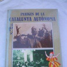 Libros de segunda mano: IMATGES DE LA CATALUNYA AUTÓNOMA. EDMON VALLÉS. AÑO 1978. EP-597. Lote 26741483