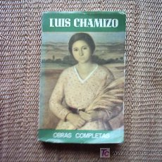 Libros de segunda mano: LUIS CHAMIZO. OBRAS COMPLETAS. 4ª EDICIÓN. 1978. . Lote 5491280