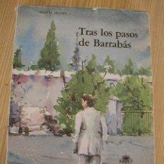 Libros de segunda mano: TRAS LOS PASOS DE BARRABÁS-MIGUEL SIGNES-EXCMA. DIP. PROVINCIAL - ALICANTE.- 1983. Lote 23635864