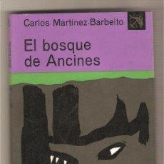 Libros de segunda mano: EL BOSQUE DE ANCINES .-CARLOS MARTÍNEZ-BARBEITO. Lote 54649996