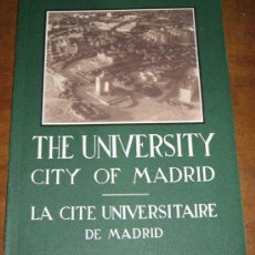 Libros de segunda mano: THE UNIVERSITY CITY OF MADRID. LA CITE UNIVERSITAIRE DE MADRID - AÑO 1947 MADRID ESPAÑA, 1947. EN IN. Lote 26379804