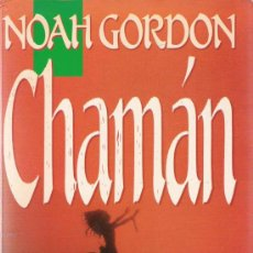 Libros de segunda mano: CHAMÁN / NOAH GORDON. Lote 21178251
