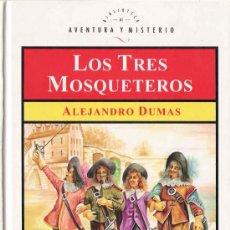 Libros de segunda mano: LOS TRES MOSQUETEROS / ALEJANDRO DUMAS. Lote 25098263