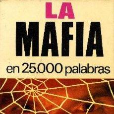 Libros de segunda mano: LA MAFIA EN 25000 PALABRAS Nº 13. Lote 147584381