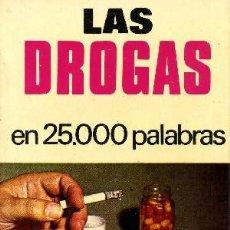 Libros de segunda mano: LAS DROGAS EN 25000 PALABRAS Nº 17. Lote 147584404