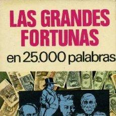 Libros de segunda mano: LAS GRANDES FORTUNAS EN 25000 PALABRAS Nº 53. Lote 147584392