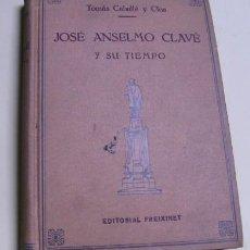 Libros de segunda mano: JOSÉ ANSELMO CLAVÉ Y SU TIEMPO, POR TOMÁS CABALLÉ Y CLOS - 1949. Lote 18039010