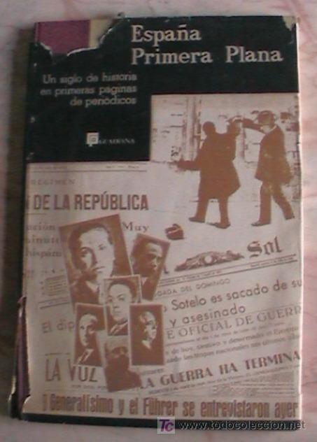 INTERESANTE LIBRO PARA COLECCIONISTAS DE PERIODICOS ESPAÑA PRIMERA PLANA (Libros de Segunda Mano - Bellas artes, ocio y coleccionismo - Otros)